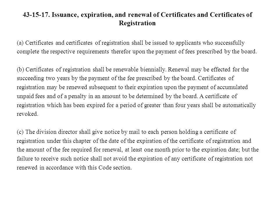 Issuance, expiration, and renewal of Certificates and Certificates of Registration