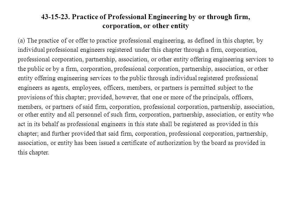 43-15-23. Practice of Professional Engineering by or through firm, corporation, or other entity