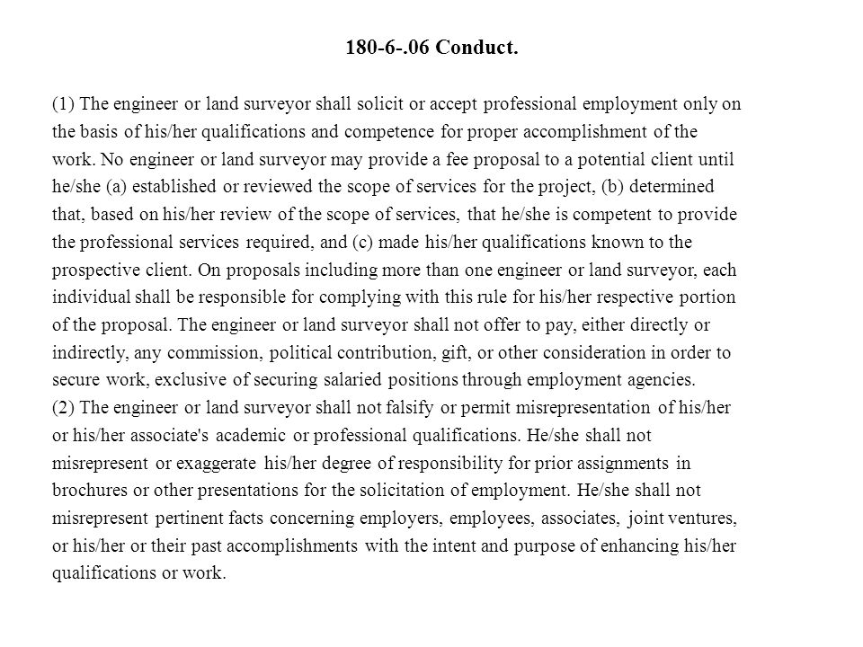 180-6-.06 Conduct. (1) The engineer or land surveyor shall solicit or accept professional employment only on.
