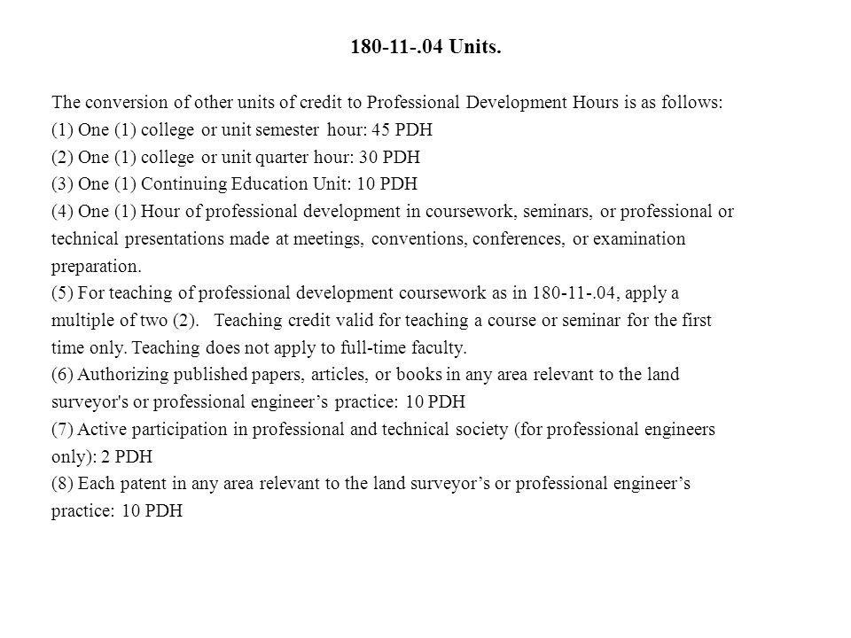180-11-.04 Units. The conversion of other units of credit to Professional Development Hours is as follows: