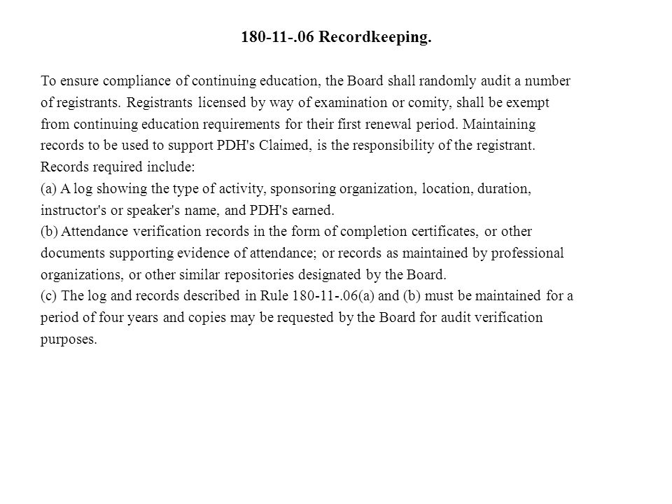 180-11-.06 Recordkeeping. To ensure compliance of continuing education, the Board shall randomly audit a number.