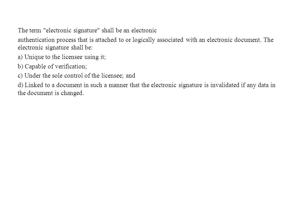 The term electronic signature shall be an electronic