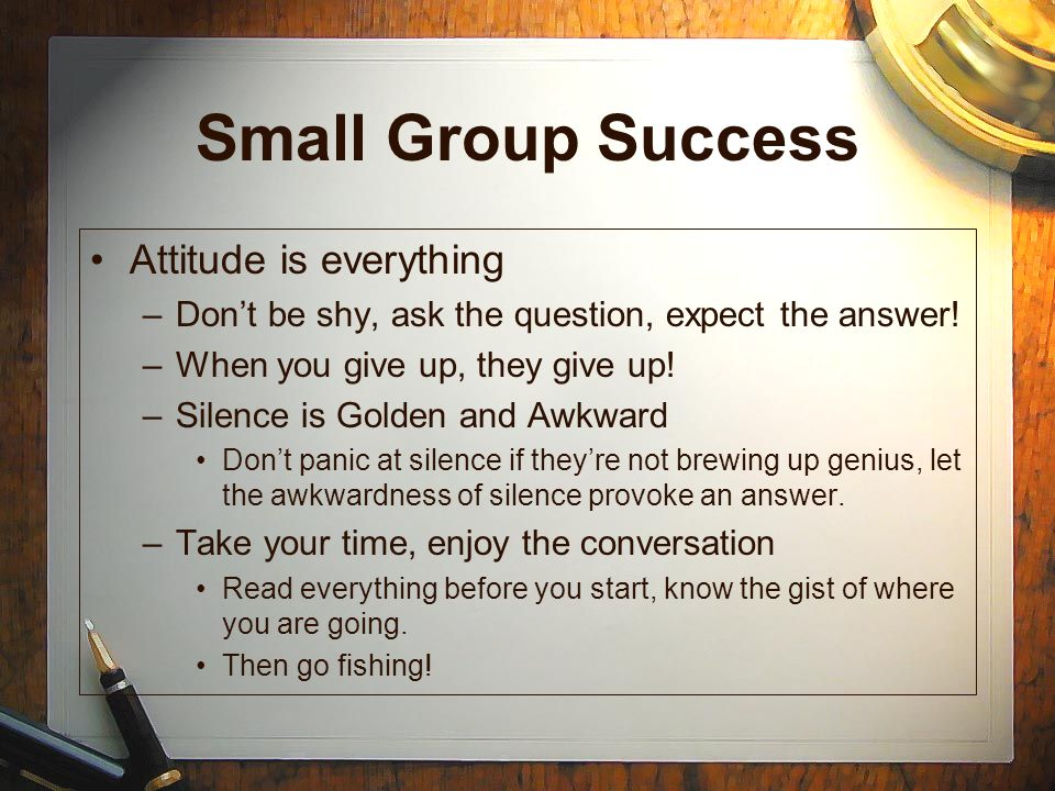 Small Group Success Attitude is everything