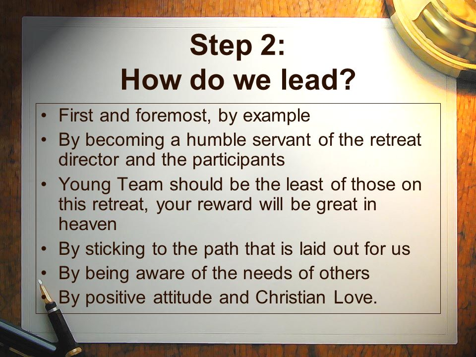 Step 2: How do we lead First and foremost, by example
