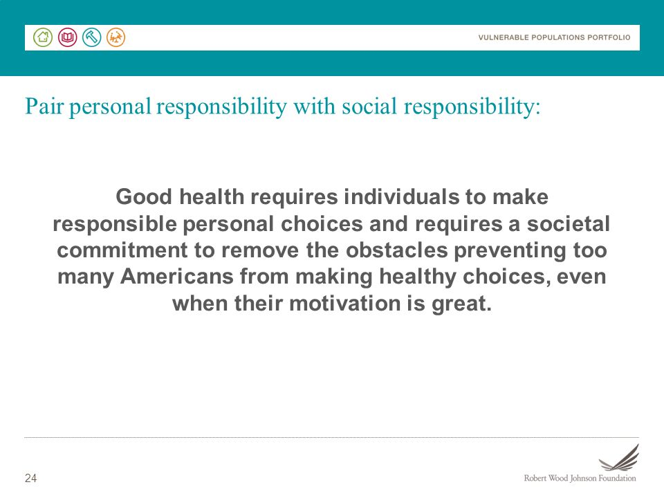Pair personal responsibility with social responsibility: