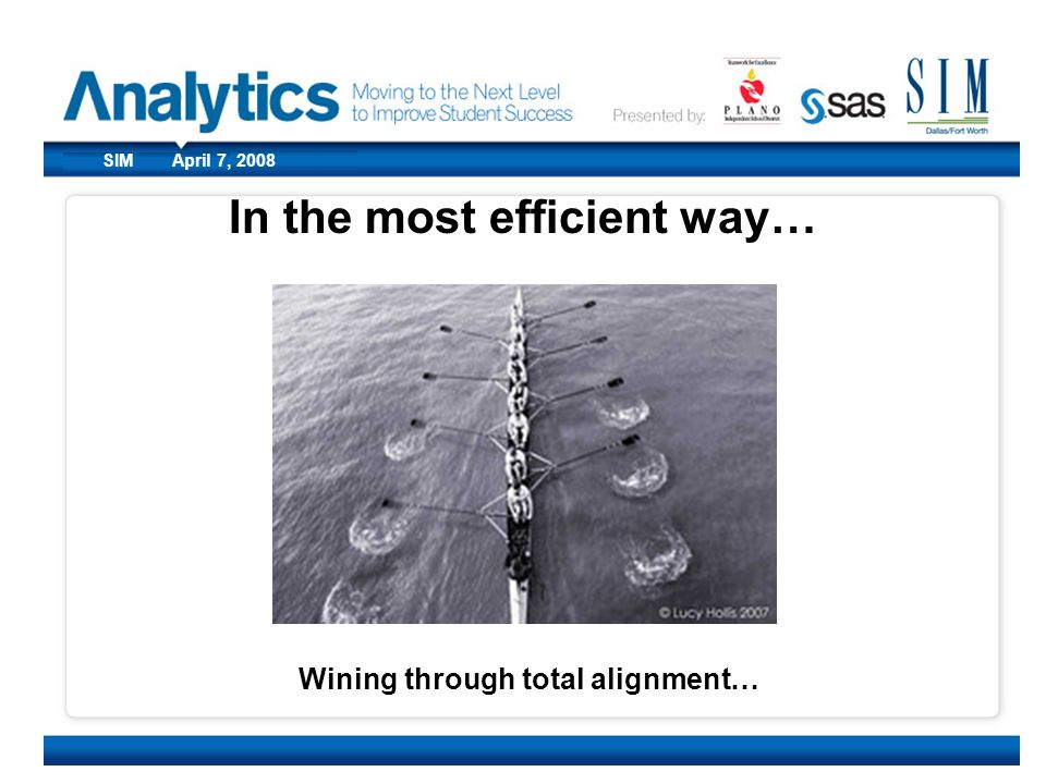 In the most efficient way… Wining through total alignment…