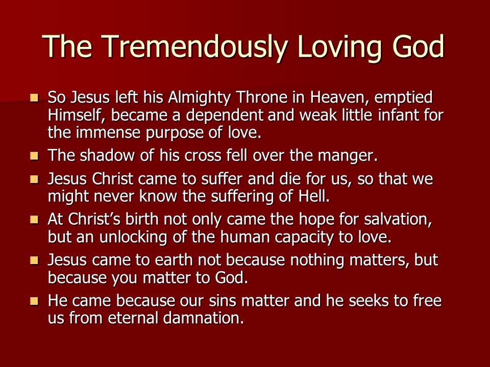 The Tremendously Loving God