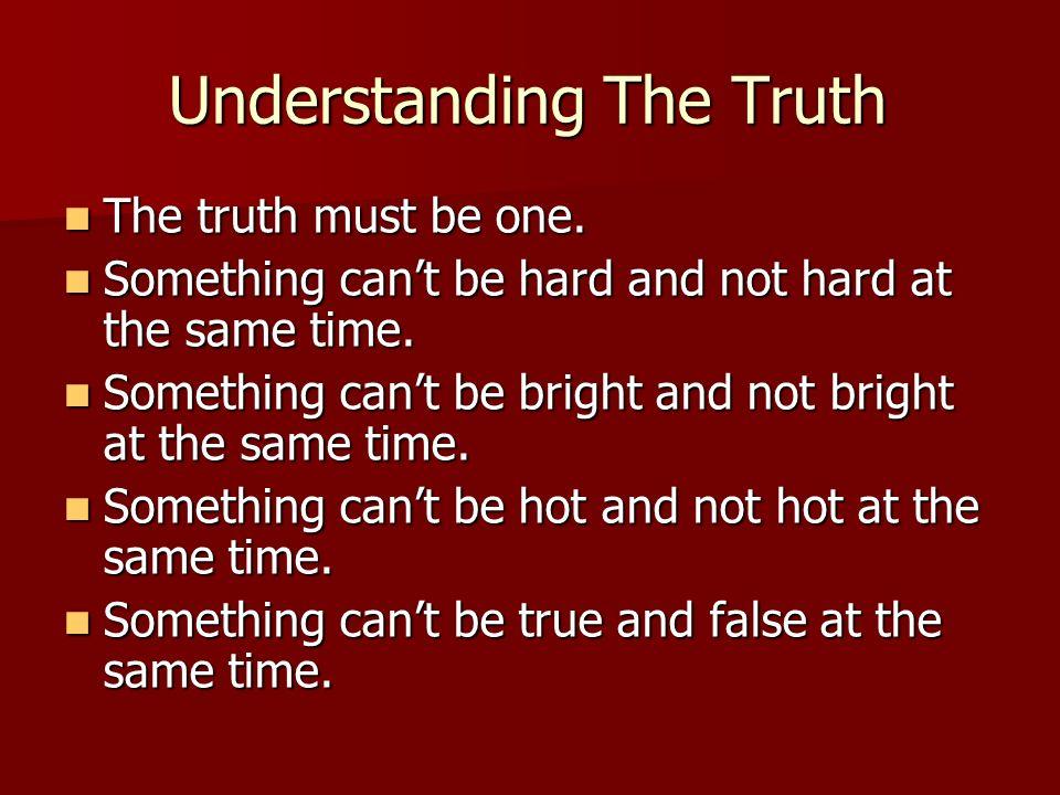 Understanding The Truth