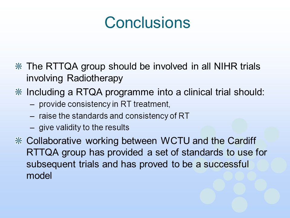 ConclusionsThe RTTQA group should be involved in all NIHR trials involving Radiotherapy. Including a RTQA programme into a clinical trial should:
