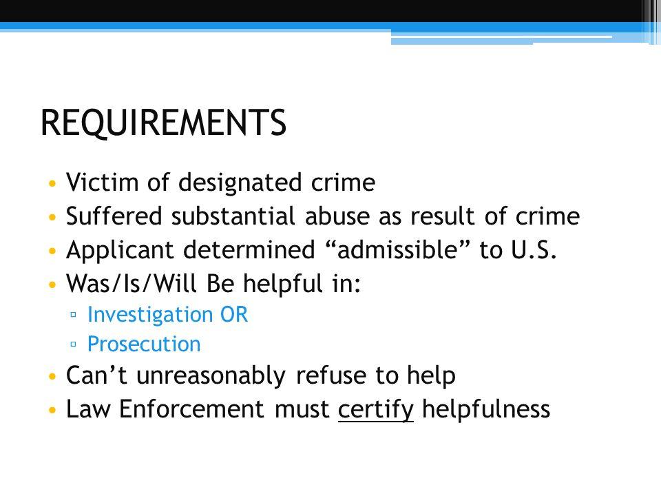 REQUIREMENTS Victim of designated crime