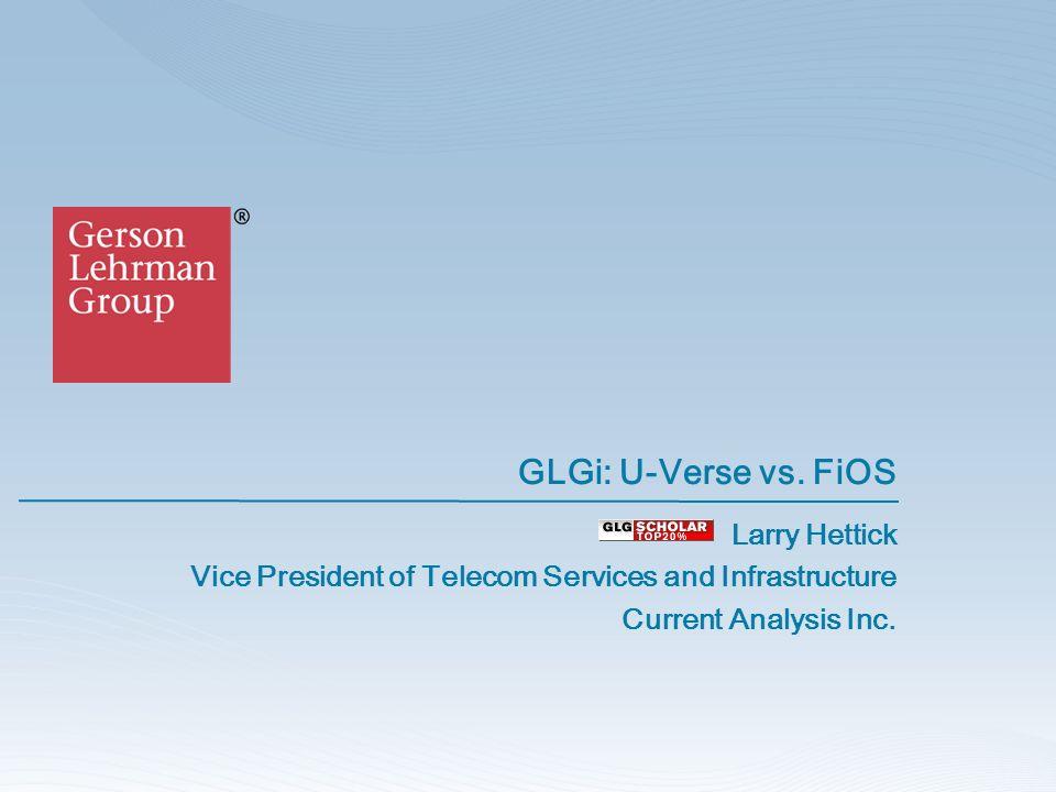 GLGi: U-Verse vs. FiOS Larry Hettick