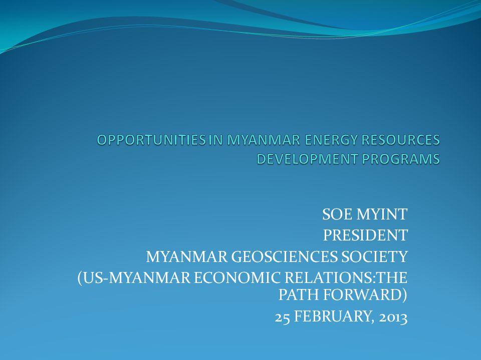OPPORTUNITIES IN MYANMAR ENERGY RESOURCES DEVELOPMENT PROGRAMS