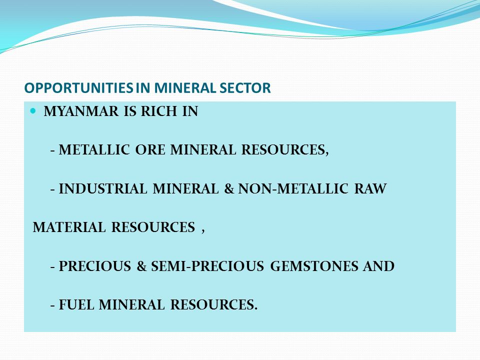 OPPORTUNITIES IN MINERAL SECTOR