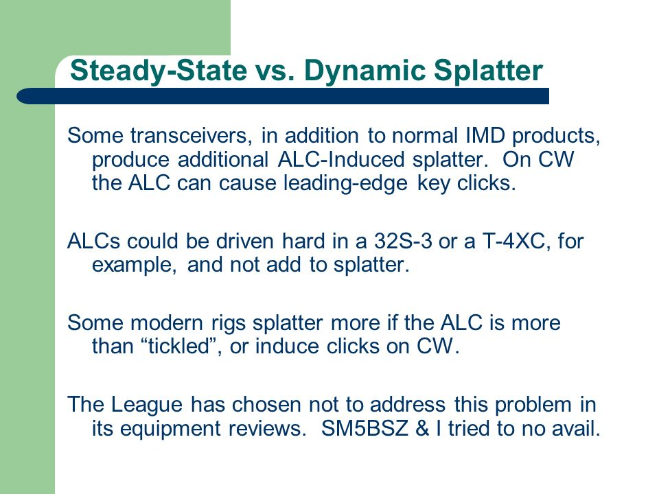 Steady-State vs. Dynamic Splatter