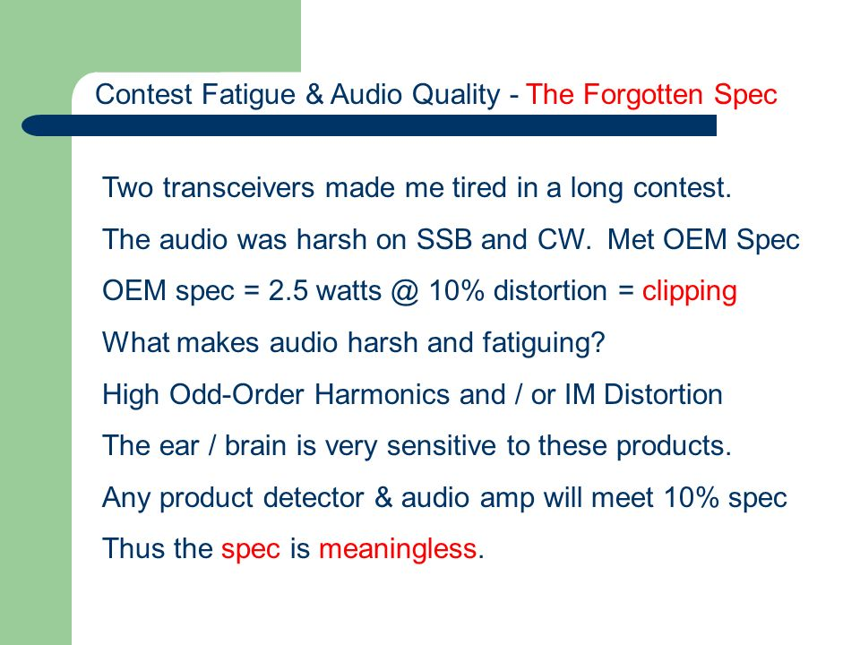 Contest Fatigue & Audio Quality - The Forgotten Spec