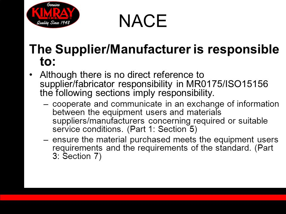 NACE The Supplier/Manufacturer is responsible to: