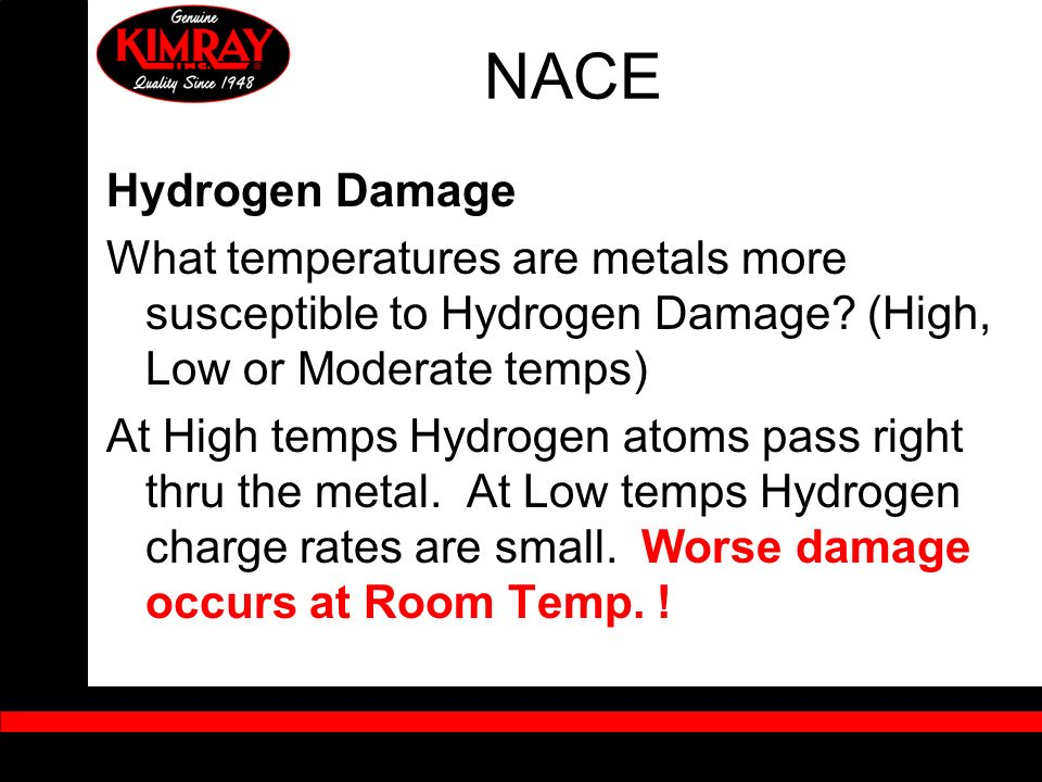 NACE Hydrogen Damage. What temperatures are metals more susceptible to Hydrogen Damage (High, Low or Moderate temps)