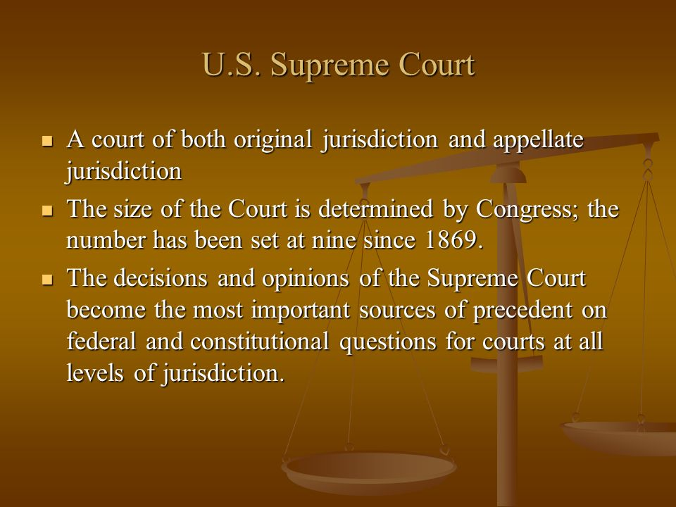 U.S. Supreme Court A court of both original jurisdiction and appellate jurisdiction.