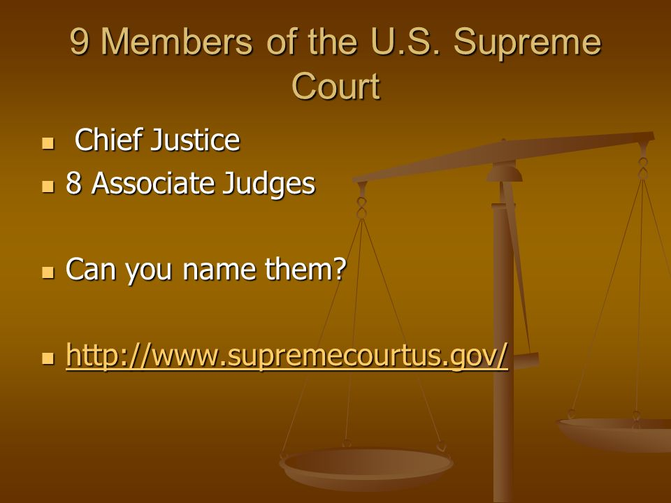 9 Members of the U.S. Supreme Court
