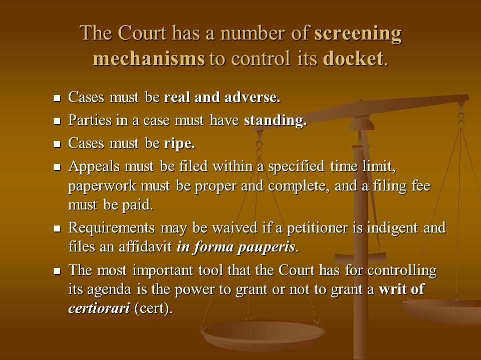 The Court has a number of screening mechanisms to control its docket.