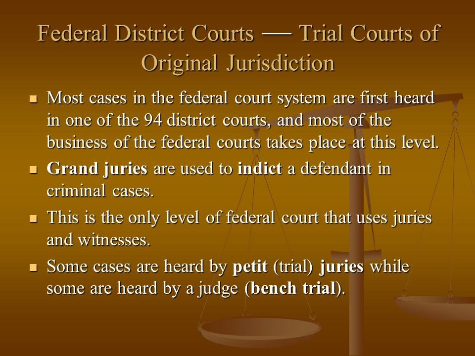 Federal District Courts — Trial Courts of Original Jurisdiction