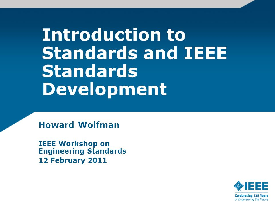 Introduction to Standards and IEEE Standards Development