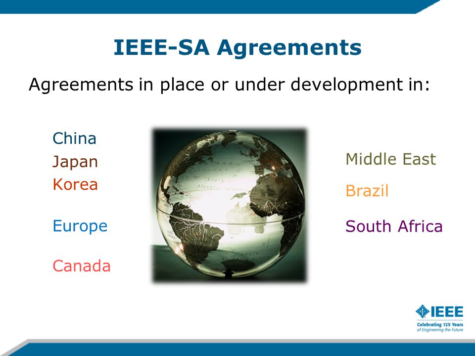 IEEE-SA Agreements Agreements in place or under development in: China