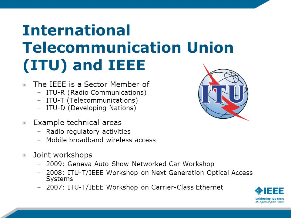 International Telecommunication Union (ITU) and IEEE