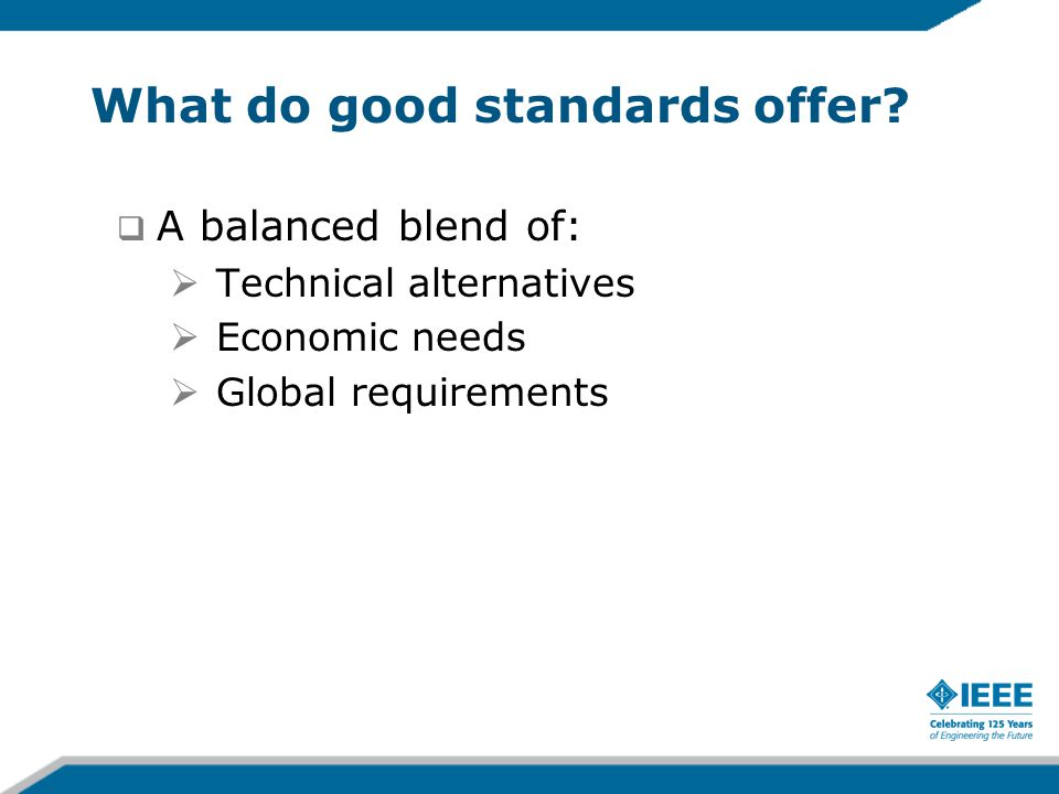 What do good standards offer