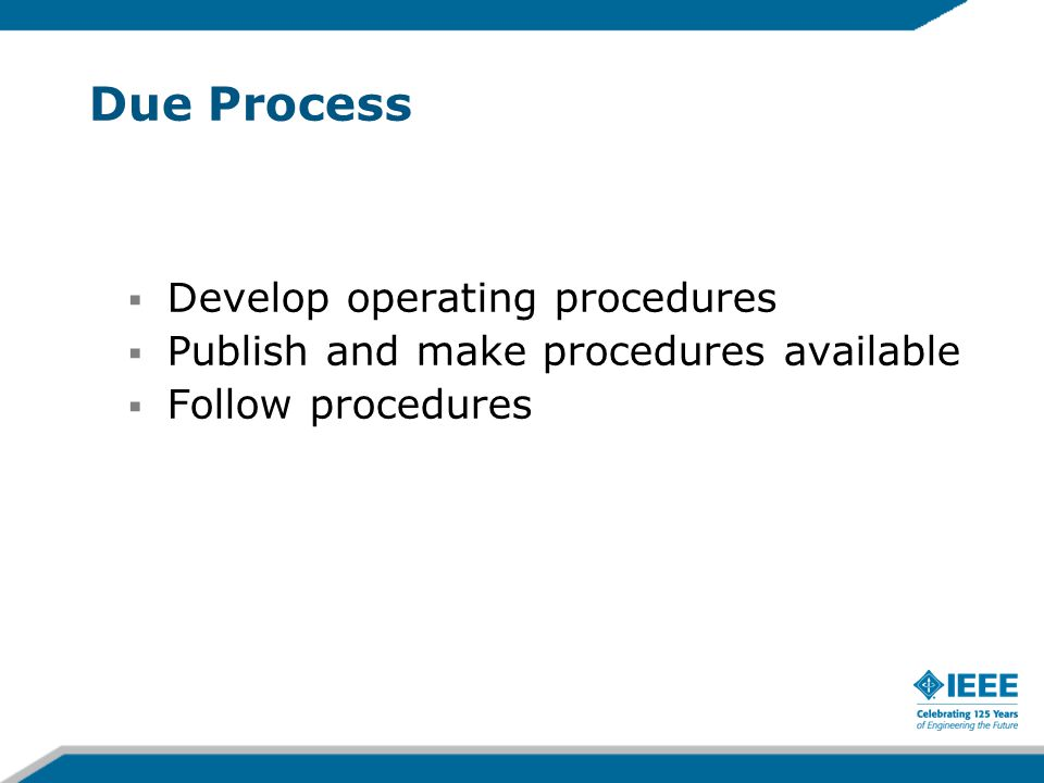 Due Process Develop operating procedures