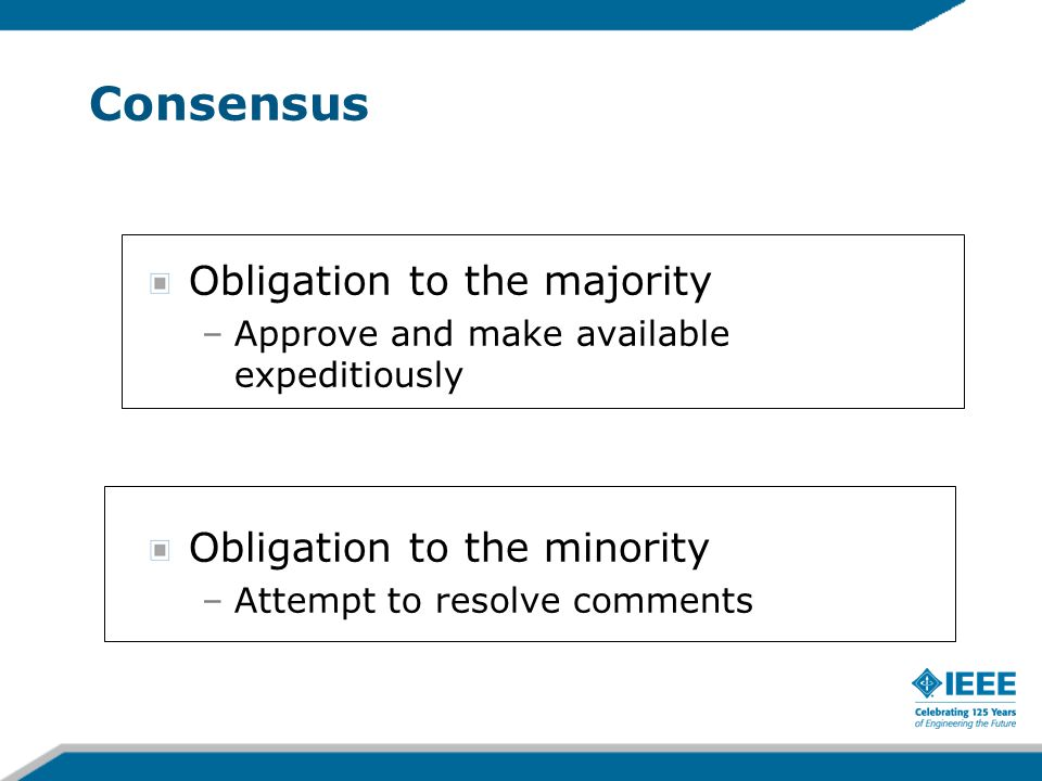 Consensus Obligation to the majority Obligation to the minority