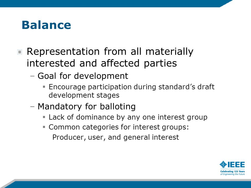 Balance Representation from all materially interested and affected parties. Goal for development.