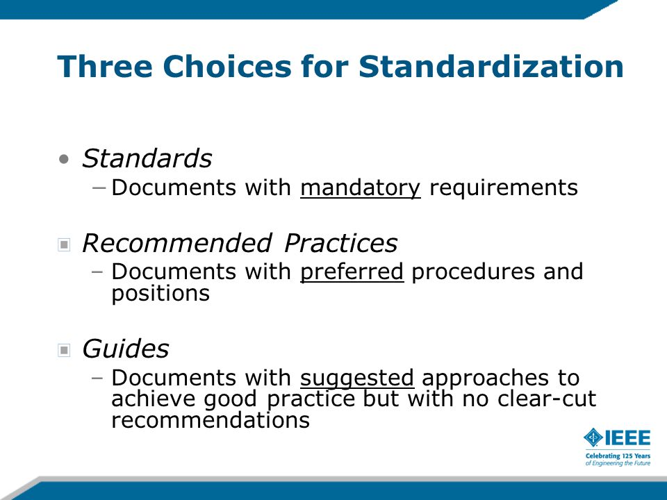 Three Choices for Standardization