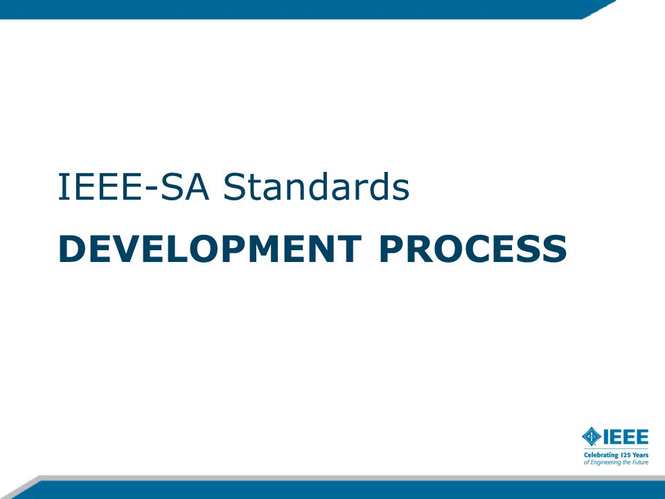 IEEE-SA Standards Development Process