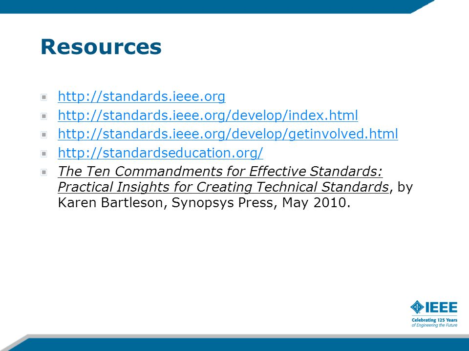 Resources http://standards.ieee.org