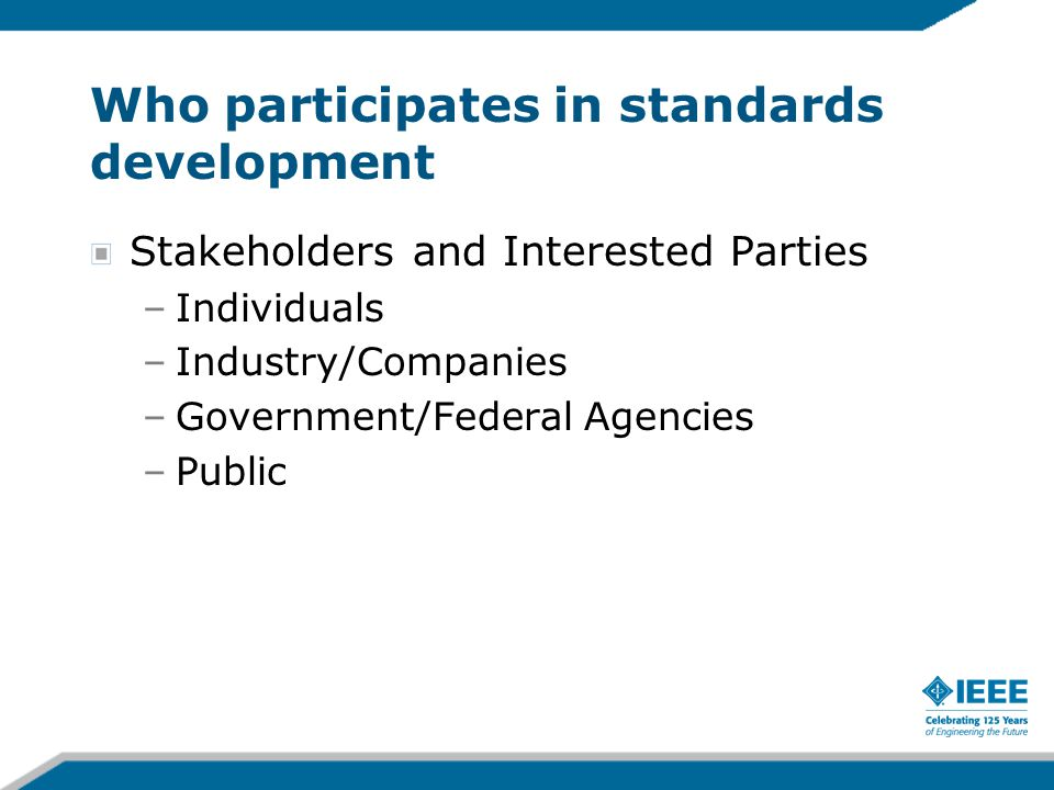 Who participates in standards development