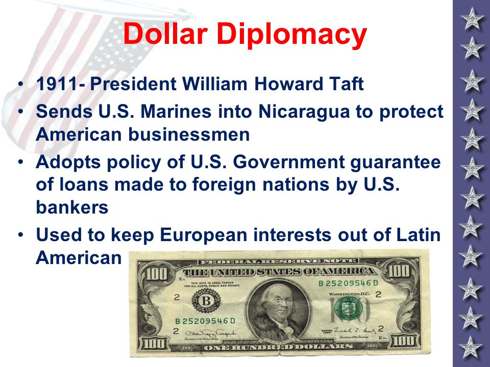 Dollar Diplomacy 1911- President William Howard Taft