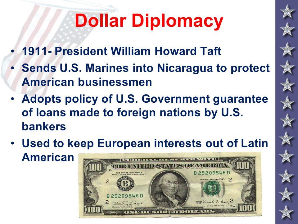 Dollar Diplomacy 1911- President William Howard Taft