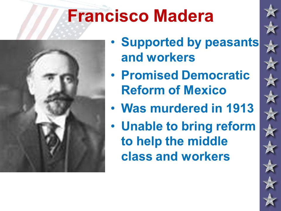 Francisco Madera Supported by peasants and workers