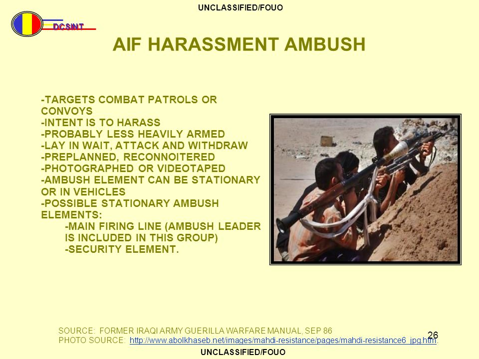 AIF HARASSMENT AMBUSH -TARGETS COMBAT PATROLS OR CONVOYS