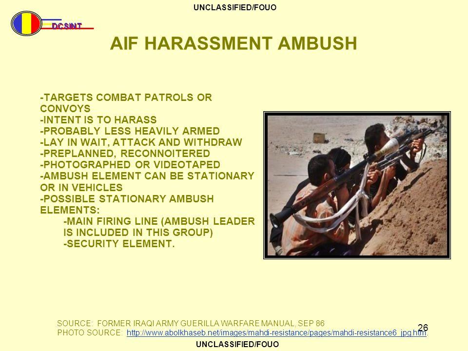 AIF HARASSMENT AMBUSH -TARGETS COMBAT PATROLS OR CONVOYS