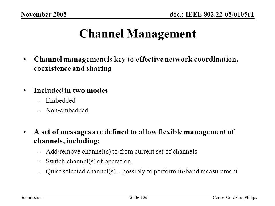November 2005 Channel Management. Channel management is key to effective network coordination, coexistence and sharing.