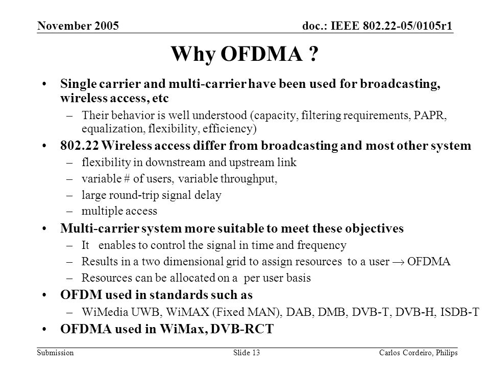 November 2005 Why OFDMA Single carrier and multi-carrier have been used for broadcasting, wireless access, etc.