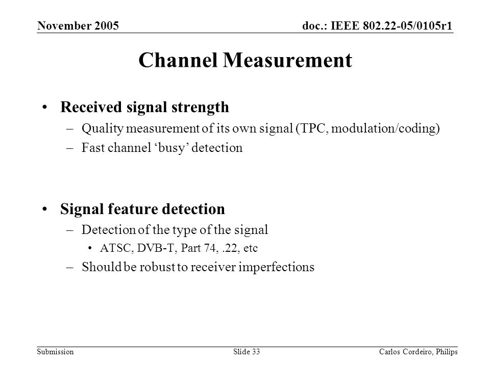 Channel Measurement Received signal strength Signal feature detection