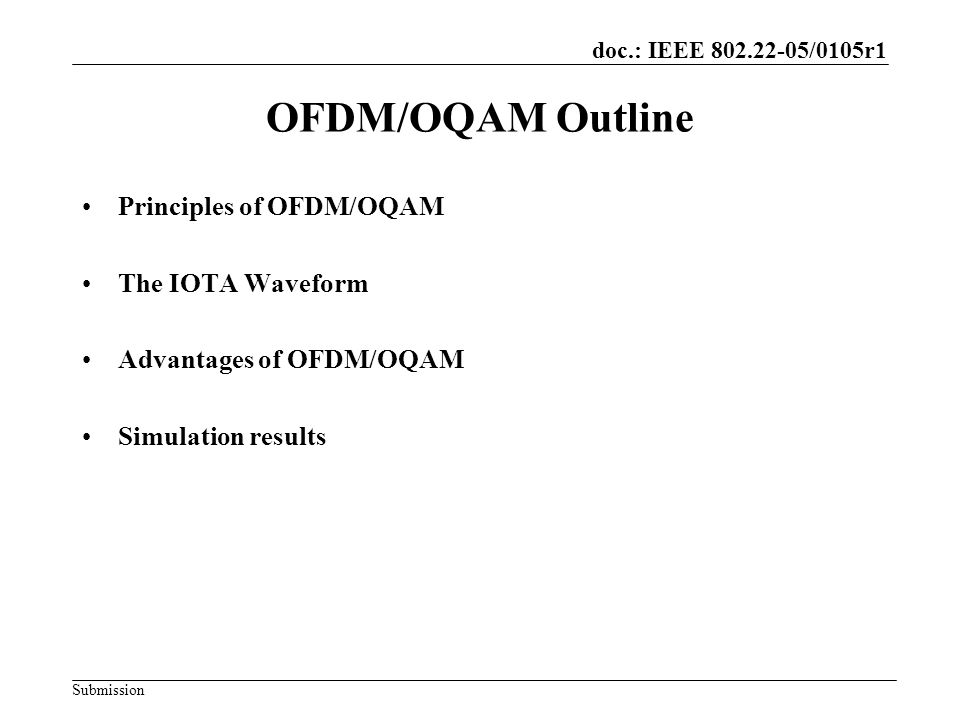 OFDM/OQAM Outline Principles of OFDM/OQAM The IOTA Waveform