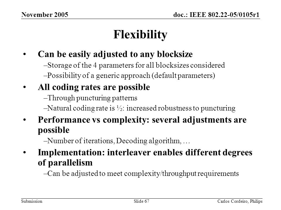 Flexibility Can be easily adjusted to any blocksize