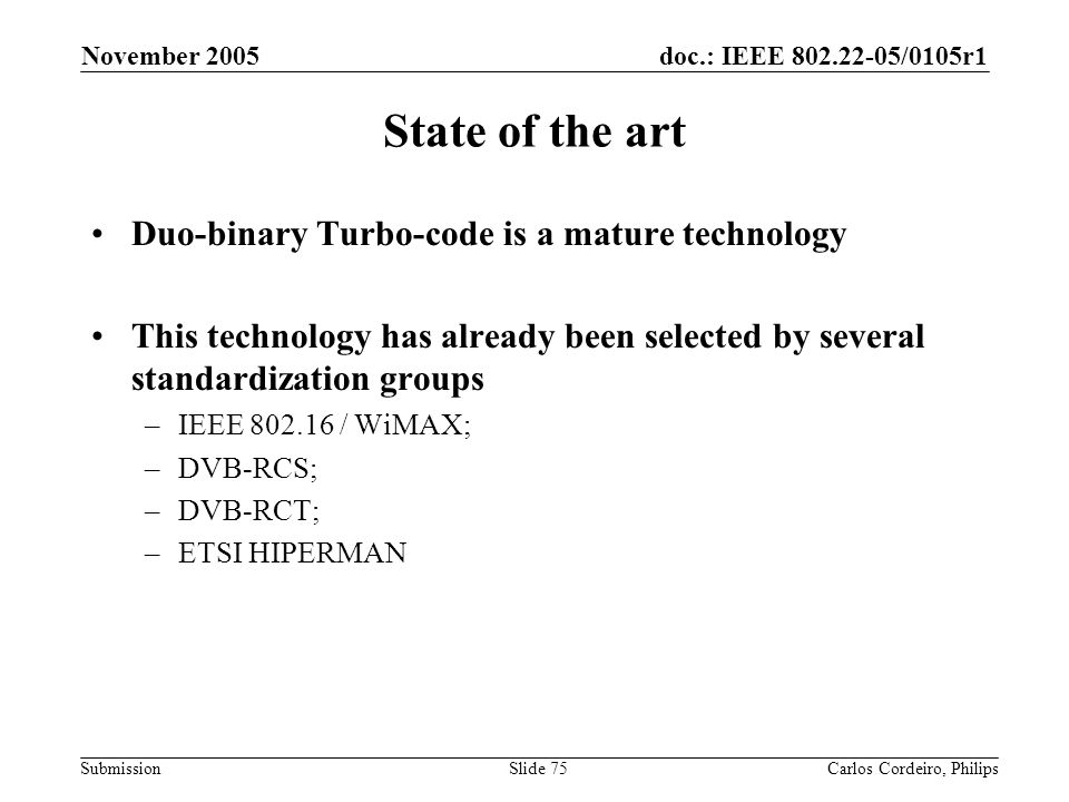 State of the art Duo-binary Turbo-code is a mature technology