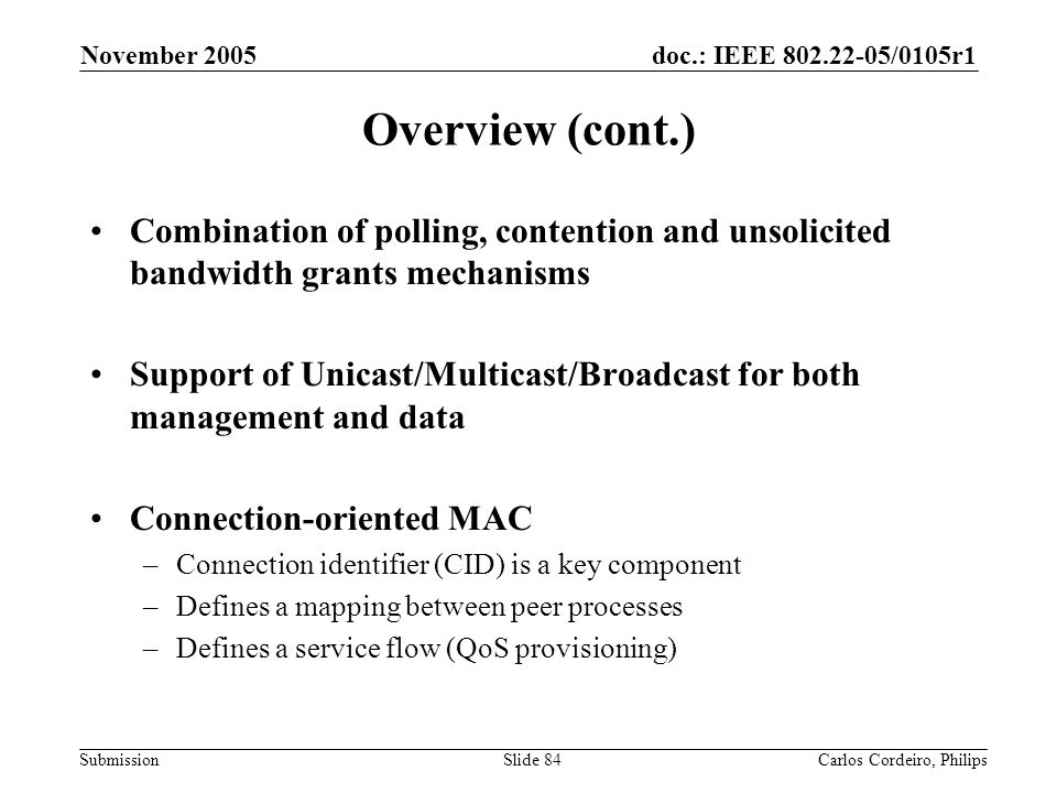 November 2005 Overview (cont.) Combination of polling, contention and unsolicited bandwidth grants mechanisms.