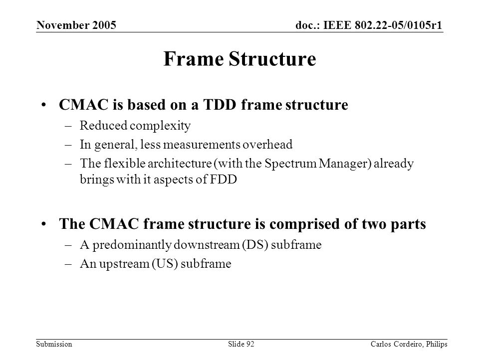 Frame Structure CMAC is based on a TDD frame structure