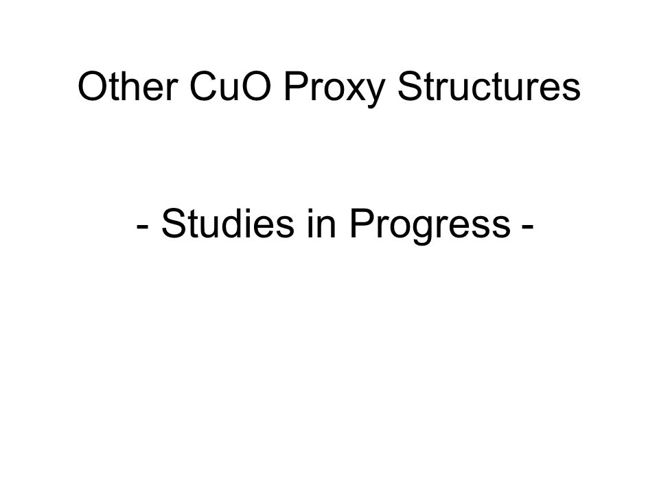 Other CuO Proxy Structures